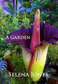 A Garden by [Jones, Selena]