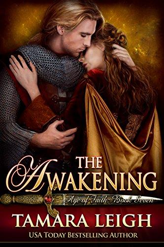 THE AWAKENING: A Medieval Romance (Age Of Faith Book 7) by [Leigh, Tamara]