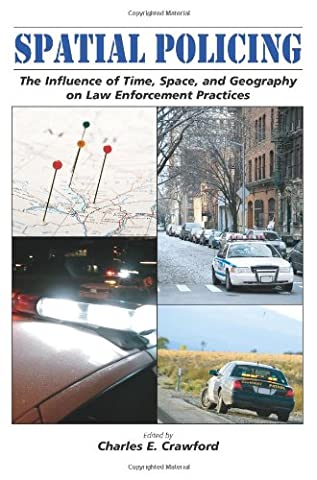 Spatial Policing: The Influence of Time, Space, and Geography on Law Enforcement Practices (Geography Practice)