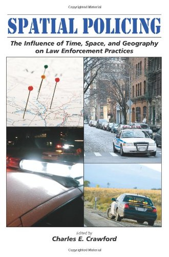 Spatial Policing: The Influence of Time, Space, and Geography on Law Enforcement Practices