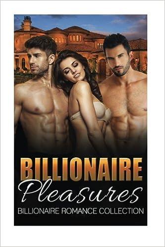 Billionaire Pleasures: Billionaire Romance Collection (Contemporary Bisexual Billionaire Collection)