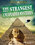 The World's Strangest Unexplained Mysteries, John Hawkins, 1448864305