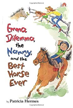 Emma Dilemma, The Nanny, And The Best Horse Ever (Emma Dilemma series Book 6) by [Hermes, Patricia]