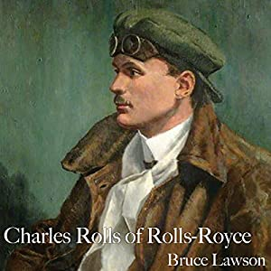 Charles Rolls of Rolls-Royce Audiobook