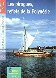 Les pirogues, reflets de la Polynésie par Hélène Guiot