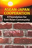 Asean-Japan Cooperation: A Foundation for East Asian Community, , 4889070710