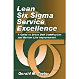 lean green belt - Lean Six Sigma Service Excellence: A Guide to Green Belt Certification and Bottom Line Improvement
