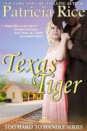 Texas Tiger (Too Hard To Handle, Book 3) - Kindle edition
