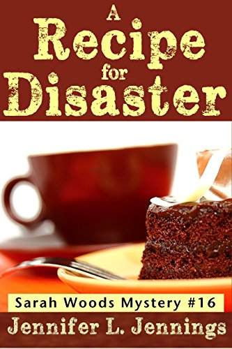 A Recipe for Disaster (Sarah Woods Mystery Book 16)
