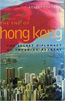 Book The End of Hong Kong: The Secret Diplomacy of Imperial Retreat