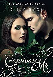 Captivate Me (The Captivated Series Book 1)