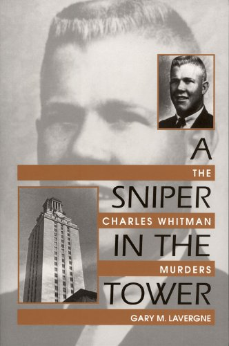 (A Sniper in the Tower: The Charles Whitman Murders)