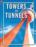 Towers and Tunnels, Etta Kaner, 1550742183