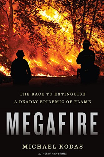 Megafire: The Race to Extinguish a Deadly Epidemic of Flame cover