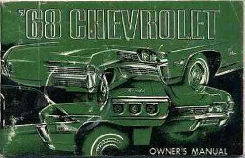 (1968 CHEVROLET OWNERS INSTRUCTION & OPERATING MANUAL - GUIDE Biscayne, Bel Air, Impala, Caprice, convertibles, SS Super Sport package, and station wagons. 56)