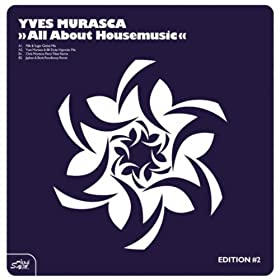 Yves Murasca - All About Housemusic Edition #2