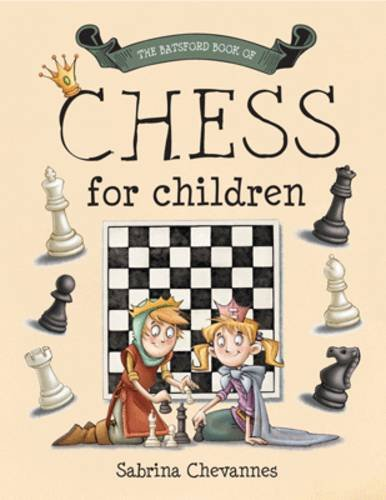 Chevannes, S: Batsford Book of Chess for Children