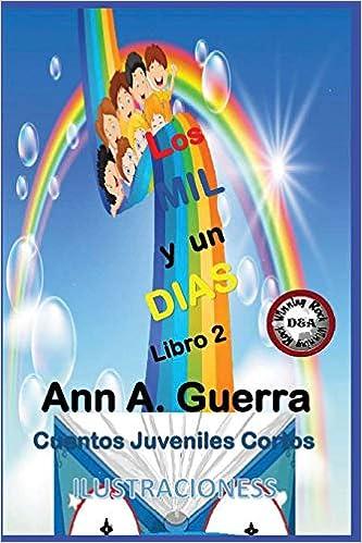 Los MIL y un DIAS: Libro 2: Cuentos Juveniles Cortos (Los MIL y un DIAS: Cuentos Juveniles Cortos) (Spanish Edition) (Spanish) Paperback – Large Print, ...