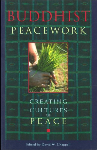 Buddhist Peacework -- Creating Cultures of Peace