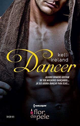 Dancer (Harlequin Flor da Pele Livro 25)