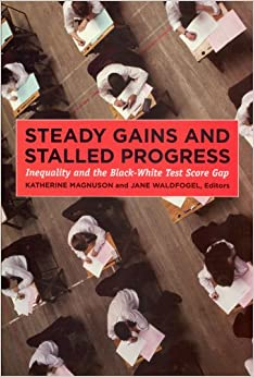 Book Steady Gains and Stalled Progress: Inequality and the Black-white Test Score Gap