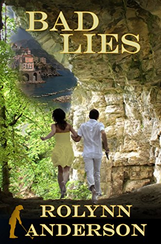 Book: BAD LIES by Rolynn Anderson