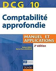 DCG 10 - Comptabilité approfondie - 3e édition : Manuel et applications (DCG 10 - Comptabilité approfondie - DCG 10)