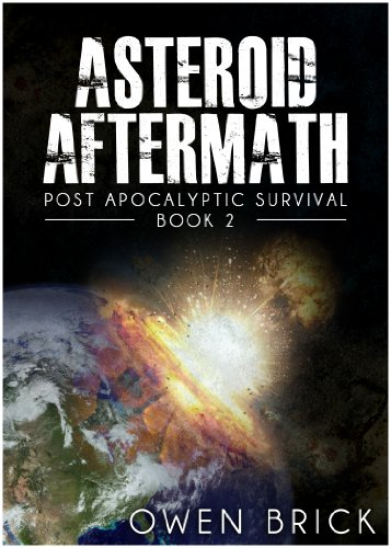Asteroid Aftermath (Post Apocalyptic Survival Book 2) by [Brick, Owen]