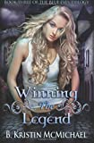 Winning the Legend, B. Kristin McMichael, 0989121852