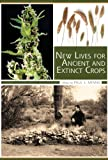 New Lives for Ancient and Extinct Crops, , 0816530629