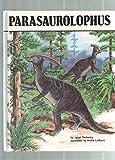 Parasaurolophus : Dinosaurs Series