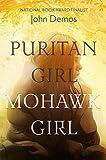 Puritan Girl, Mohawk Girl: A Novel