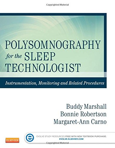 Polysomnography for the Sleep Technologist: Instrumentation, Monitoring, and Related Procedures, 1e by Mosby