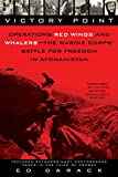img - for Victory Point: Operations Red Wings and Whalers - the Marine Corps' Battle for Freedom in Afghanistan book / textbook / text book