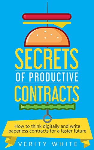 Productive Electronics - Secrets of Productive Contracts: How to think digitally and write paperless contracts for a faster future