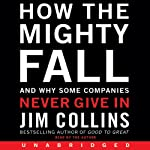 How the Mighty Fall (Excerpt) | Jim Collins