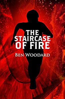 The Staircase of Fire (A Shakertown Adventure Book 3) by [Woodard, Ben]