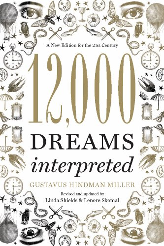 12,000 Dreams Interpreted: A New Edition for the 21st Century Paperback – October 4, 2011