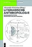 Literarische Anthropologie: Grundlagentexte zur 'Neuentdeckung des Menschen' (De Gruyter Studium)