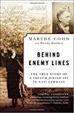 img - for Behind Enemy Lines: The True Story of a French Jewish Spy in Nazi Germany book / textbook / text book
