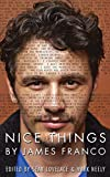 img - for Nice Things by James Franco book / textbook / text book