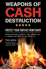 Weapons of Cash Destruction: Protect your Fortune from Fraud! by Trish Jenkins (2012-02-10) Paperback