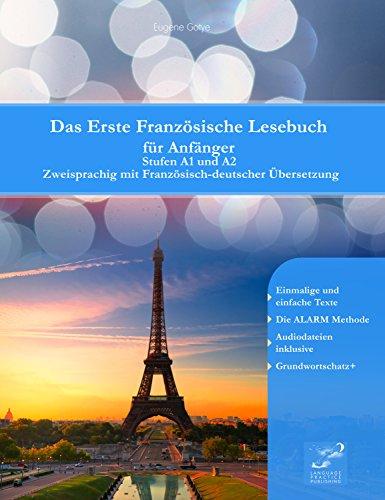 Das Erste Französische Lesebuch für Anfänger: Stufen A1 und A2 Zweisprachig mit Französisch-deutscher Übersetzung (Gestufte Französische Lesebücher) (German - Gotye Mp3