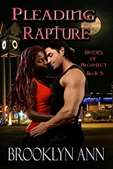 Pleading Rapture      Paranormal Romance: Vampires (Brides of Prophecy Book 5) by [Ann, Brooklyn]