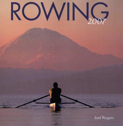 Rowing 2007 Wall Calendar ()