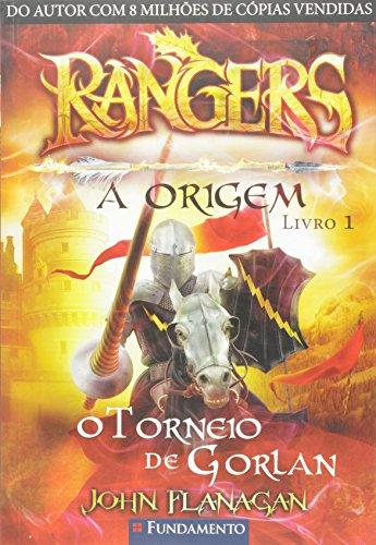 Rangers. A Origem. O Torneio de Gorlan - Volume 1