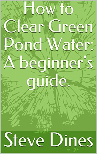 How to Clear Green Pond Water: A beginner's guide.