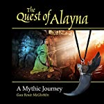 The Quest of Alayna: A Mythic Journey | Gaea Renée McGlothlin