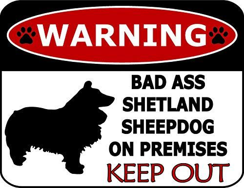 Warning Bad Ass Shetland Sheepdog On Premises Keep Out (Silhouette) Laminated Dog Sign SP1270 (Includes Bonus I Love My Dog Decal) ()