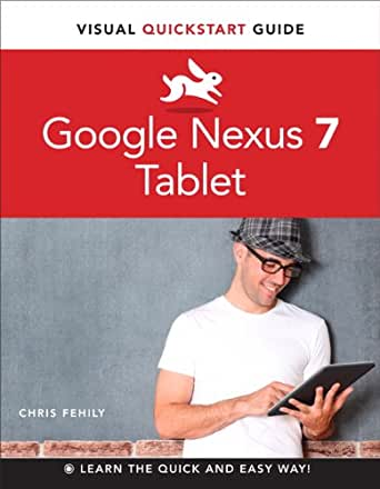 Google Nexus 7 Tablet: Visual QuickStart Guide (English Edition ...